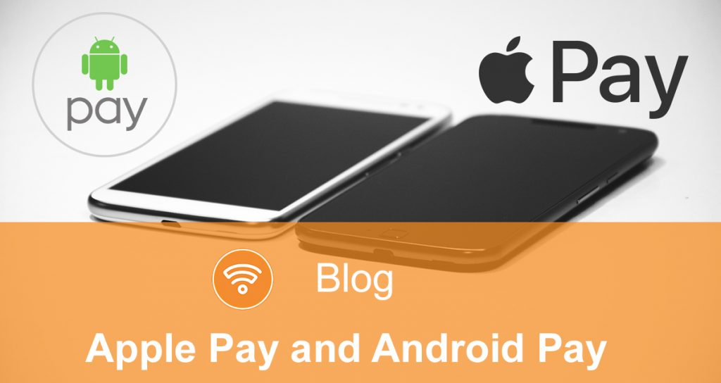 Apple Pay and Android Pay